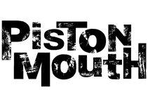 Piston Mouth
