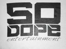 SO DOPE ENT