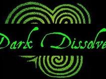 Dark Dissolve