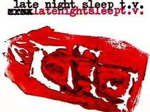 late night sleep t.v.
