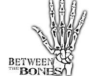 Between The Bones