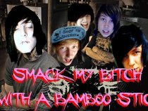 Smack My Bitch With A Bamboo Stick