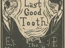 Last Good Tooth