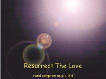 Rand Compton-Resurrect The Love