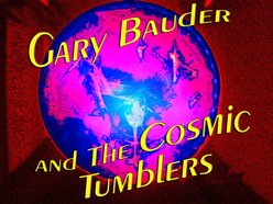 Gary Bauder and the Cosmic Tumblers