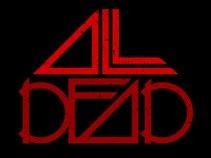ALL DEAD