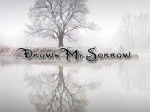 Drown My Sorrow