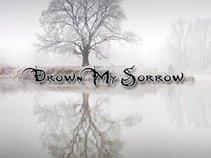 Drown My Sorrow