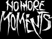 No More Moments