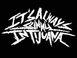 Image for It's Always Sunny In Tijuana