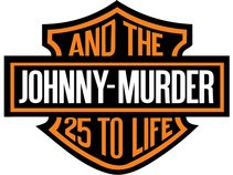 Johnny Murder & the 25 to Life