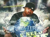 Stack Or Starve Ent. Waterz U Need Me To Live Mixtape
