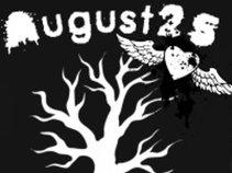 August Twenty Five