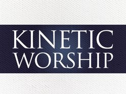 Image for Kinetic Worship