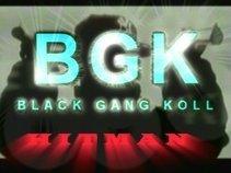 BGK      BLACK GANG KOLL