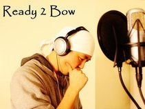 Ready 2 Bow