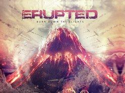 Erupted