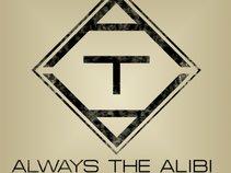 Always The Alibi