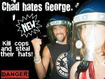 Chad hates George.