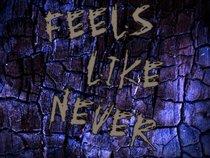 Feels Like Never