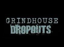 Grindhouse Dropouts