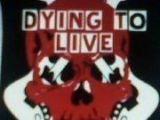 Dying 2 Live