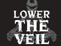 Lower the Veil