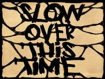 Slow Over This Time (S.O.T.T)