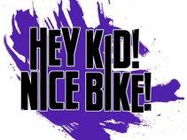 Hey Kid! Nice Bike!