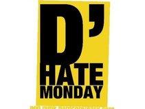 D' hate monday