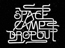 Space Camp Dropout