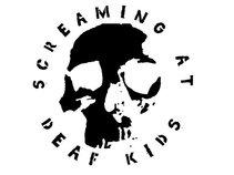 Screaming At Deaf Kids