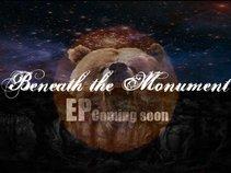 Beneath The Monument