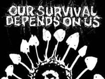OUR SURVIVAL DEPENDS ON US