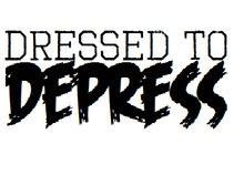 Dressed To Depress