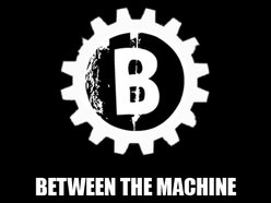 Image for Between The Machine