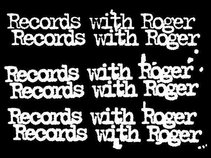 Records with Roger