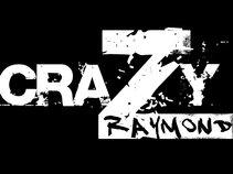 Crazy Raymond