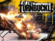 EAT THE TURNBUCKLE