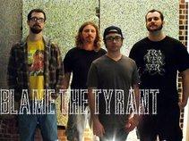 Blame The Tyrant