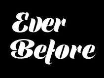 Ever Before