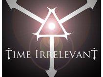 Time Irrelevant