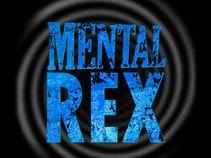 MENTAL REX