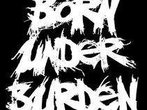 Born Under Burden