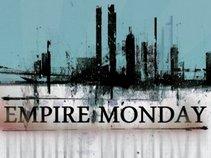 Empire Monday