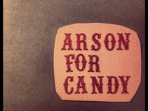Arson for Candy