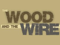 The Wood and the Wire