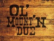 Ol' Mount'n Due