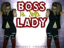 """BossLady """"La Jefa"""""""