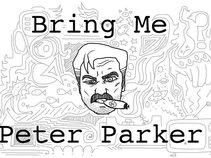 Bring Me Peter Parker
